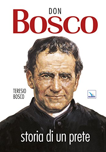 Don Bosco Storia Di Un Prete
