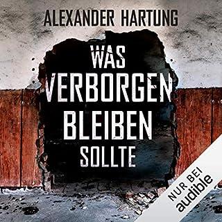 Was verborgen bleiben sollte     Jan Tommen 5              Autor:                                                                                                                                 Alexander Hartung                               Sprecher:                                                                                                                                 Oliver Schmitz                      Spieldauer: 8 Std. und 19 Min.     938 Bewertungen     Gesamt 4,3