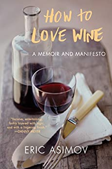 Book cover for How to Love Wine: A Memoir and Manifesto