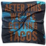 After This We're Getting Tacos Fashion Women's Square bufanda 100% Polyester Neckerchief
