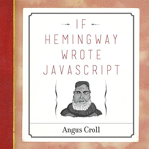 If Hemingway Wrote JavaScript (English Edition)