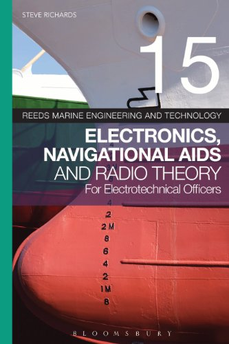 Reeds Vol 15: Electronics, Navigational Aids and Radio Theory for Electrotechnical Officers (Reeds Marine Engineering and Technology Series) (English Edition)