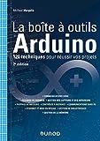 La boîte à outils Arduino - 120 techniques pour réussir vos projets