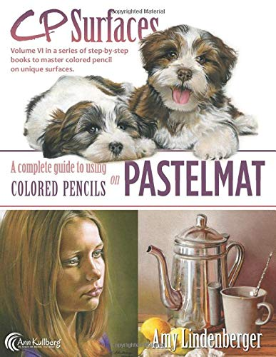 CP Surfaces: Pastelmat: A Complete Guide to Using Colored Pencils on Pastelmat