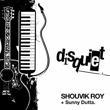 Disquiet (feat. Sunny Dutta)