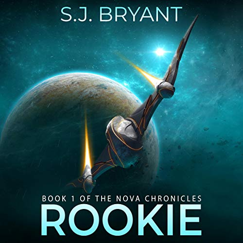 Rookie     The Nova Chronicles, Book 1              By:                                                                                                                                 S. J. Bryant                               Narrated by:                                                                                                                                 Katherine Littrell                      Length: 5 hrs and 29 mins     3 ratings     Overall 3.7