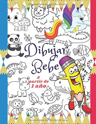 Dibujar Bebe: Libro para garabatear, Libro para colorear niños a partir de 1 año, Libro de dibujo para niño y niña.