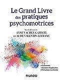 Le Grand Livre des pratiques psychomotrices - Fondements, domaines...