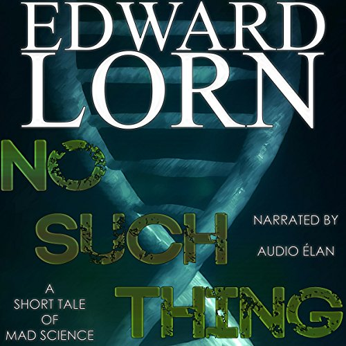 No Such Thing                   De :                                                                                                                                 Edward Lorn                               Lu par :                                                                                                                                 Audio Élan                      Durée : 42 min     Pas de notations     Global 0,0