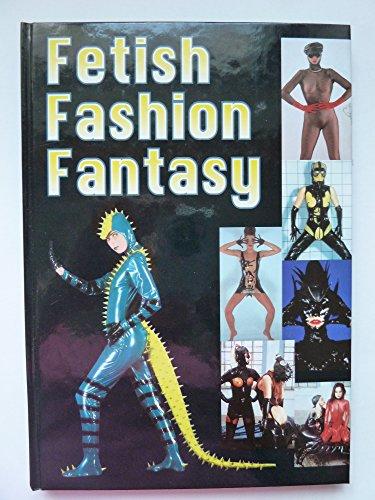 Fetish, Fashion, Fantasy - Erotische Fotographien,
