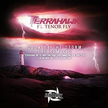 Calm B4 the Storm (feat. Tenor Fly) [Remixes]