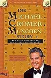 Die Michael Cromer München Story