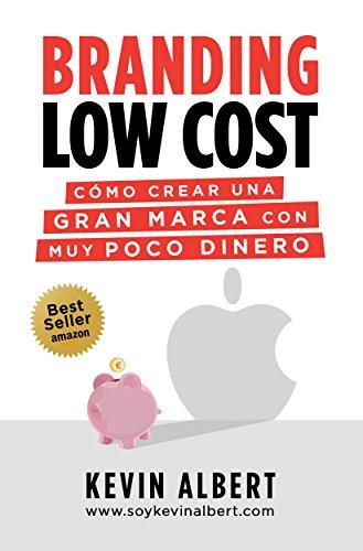Branding Low Cost: Cómo crear una gran marca con muy poco dinero ...