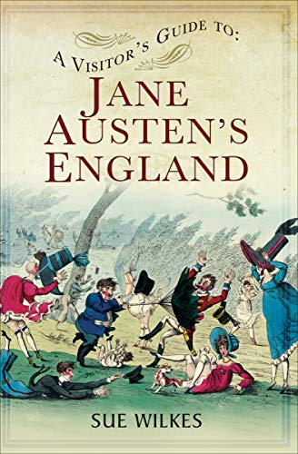 A Visitor's Guide to Jane Austen's England by [Sue Wilkes]