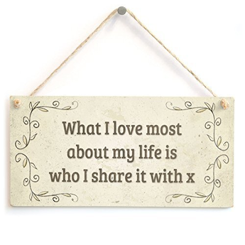 Tarfy What I Love Most About My Life Is Who I Share It with X A Sweet with A Meaningful Message For Placa de Madera Colgante de Pared Arte Decorativo para el hogar casa Bar café té Barbacoa Tienda