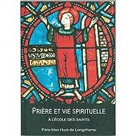 Prière et vie spirituelle par Max Huot de Longchamp