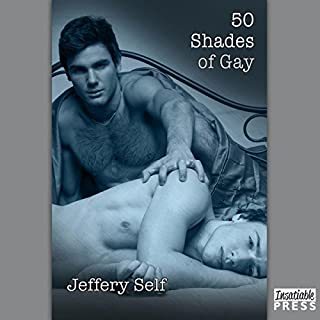 50 Shades of Gay                   By:                                                                                                                                 Jeffery Self                               Narrated by:                                                                                                                                 Iggy Toma                      Length: 4 hrs and 11 mins     108 ratings     Overall 4.2
