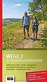 Wege.2: 32 Rundwanderungen im Heilbronner Land, Kreis Ludwigsburg, Stromberg/Heuchelberg, Kraichgau,...