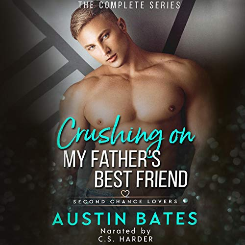 Crushing on My Father's Best Friend Audiobook By Austin Bates cover art