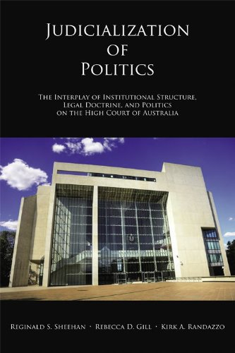 Judicialization of Politics: The Interplay of Institutional Structure, Legal Doctrine, and Politics on the High Court of