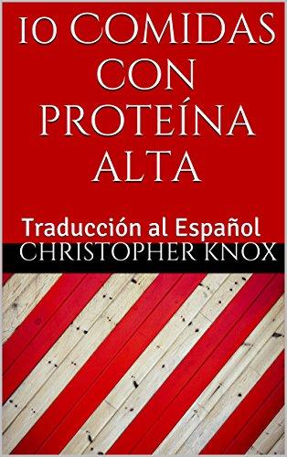 10 Comidas con proteína alta: Traducción al Español eBook ...