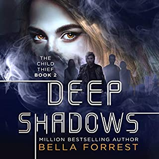 The Child Thief 2: Deep Shadows                   Written by:                                                                                                                                 Bella Forrest                               Narrated by:                                                                                                                                 Rebecca Soler                      Length: 11 hrs and 35 mins     3 ratings     Overall 4.7