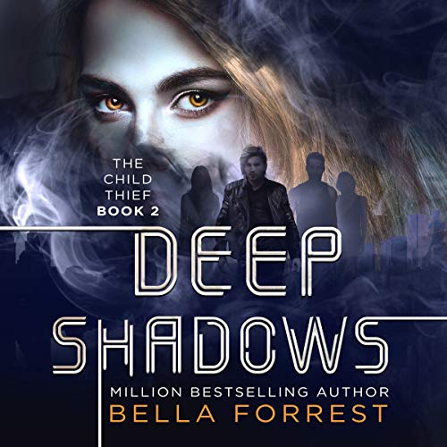 The Child Thief 2: Deep Shadows                   By:                                                                                                                                 Bella Forrest                               Narrated by:                                                                                                                                 Rebecca Soler                      Length: 11 hrs and 35 mins     21 ratings     Overall 4.6