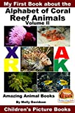 My First Book about the Alphabet of Coral Reef Animals Volume II - Amazing Animal Books - Children's Picture Books