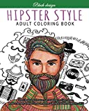 Hipster Style: Adult Coloring Book (Stress Relieving Creative Fun Drawings to Calm Down, Reduce Anxiety & Relax.Great Christmas Gift Idea For Men & Women 2020-2021)