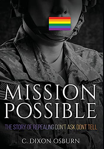 Compare Textbook Prices for Mission Possible: The Story of Repealing Don't Ask, Don't Tell  ISBN 9781737482406 by Osburn, C Dixon Dixon
