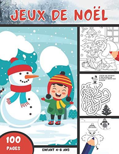 Jeux de Noël: Grand livre d'activités (100 pages de jeux pour Filles et Garçons dès 4 ans) | Coloriages magiques, Labyrinthes, Devinettes et bien plus !