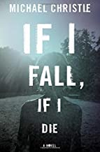 If I Fall, If I Die Hardcover – Deckle Edge, January 20, 2015