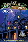 Ghosts: A Nonfiction Companion to Magic Tree House Merlin Mission #14: A Good Night for Ghosts (Magic Tree House (R) Fact Tracker)