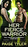 Her Fierce Warrior (X-Ops, 4, Band 4) - Paige Tyler