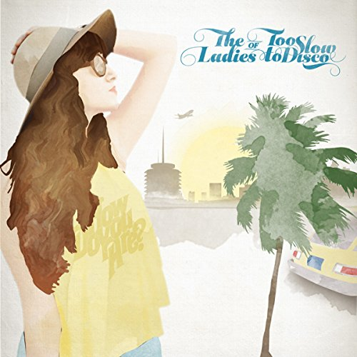 The Ladies of Too Slow to Disco (2lp+Mp3) [Vinyl LP]