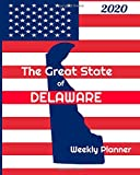 The Great State of Delaware Weekly Planner: 2020 Diary, Calendar, and Notebook