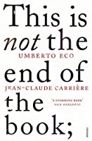 This is Not the End of the Book: A Conversation Curated by Jean-Philippe de Tonnac by Umberto Eco(2012-06-04)