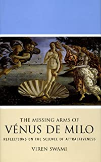 The Missing Arms of Venus De Milo: Reflections on the Science of Attractiveness