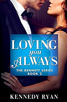 Loving You Always (The Bennett Series Book 2) by [Kennedy Ryan]