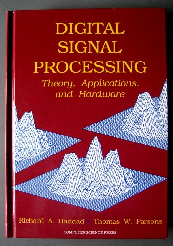 Digital Signal Processing: Theory, Applications, and Hardware (Electrical Engineering Communications and Signal Processing Series)