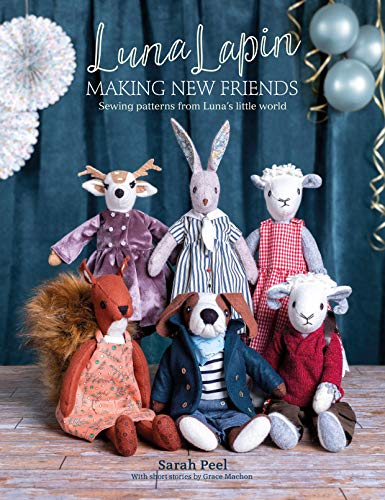 Compare Textbook Prices for Luna Lapin: Making New Friends: Sewing patterns from Luna's little world  ISBN 9781446308240 by Peel, Sarah