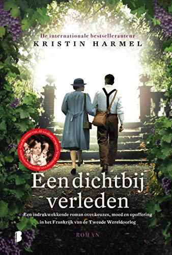Een dichtbij verleden: Een indrukwekkende roman over keuzes, moed en opoffering in het Frankrijk van de Tweede Wereldoorlog