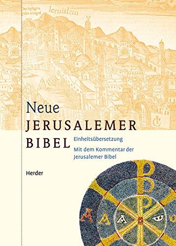Neue Jerusalemer Bibel: Einheitsübersetzung mit dem Kommentar der Jerusalemer Bibel