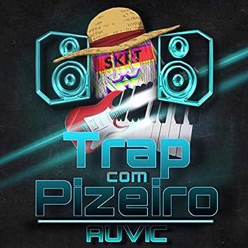 Trap Com Pizeiro