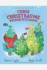 Chris Christbaums Weihnachtstraum (German Edition) Paperback