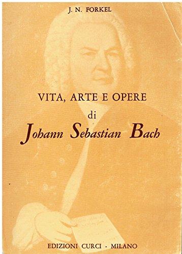 Vita, arte e opere di Johann Sebastian Bach. Traduzione in italiano di L. Seppilli Sternbach