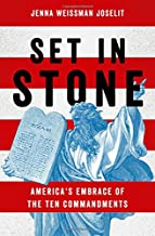 Set in Stone: America's Embrace of the Ten Commandments