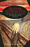 Deliver Us From Evil: Restoring the Soul in a Disintegrating Culture with Study Guide