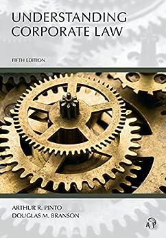 Understanding Corporate Law, Fifth Edition (Carolina Academic Press Understanding) by [Arthur Pinto, Douglas M. Branson]