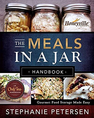 The Meals in a Jar Handbook: Gourmet Food Storage Made Easy